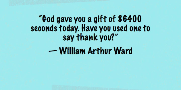 Quote Have You Said Thank You Today