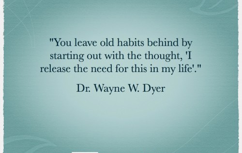 Quote You Leave Old Habits