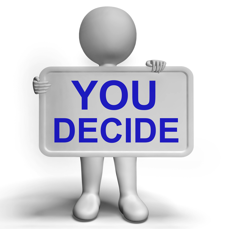 You Decide