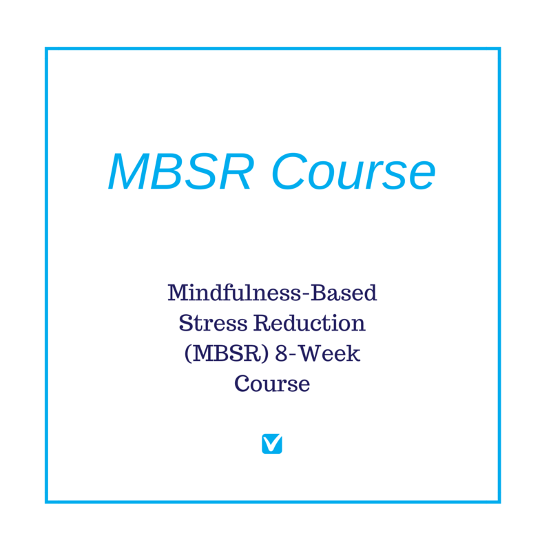 Distance Learning 8 Week Mindfulness Based Stress Reduction Course