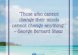 those-who-cannot-change-their-minds-cannot-change-anything-george-bernard-shaw